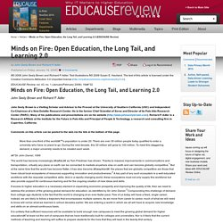 Minds on Fire: Open Education, the Long Tail, and Learning 2.0 (EDUCAUSE Review