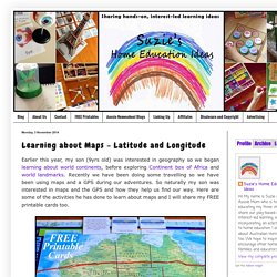 Suzie's Home Education Ideas: Learning about Maps - Latitude and Longitude