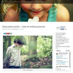 Education lente - Joie et enthousiasme -