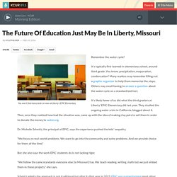The Future Of Education Just May Be In Liberty, Missouri