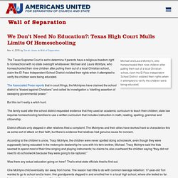 We Don't Need No Education?: Texas High Court Mulls Limits Of Homeschooling