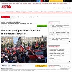 Fonction publique, éducation: 1500 manifestants à Rennes