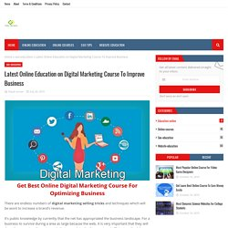 Latest Online Education on Digital Marketing Course To Improve Business