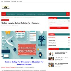 The Best Education Content Marketing For E-Commerce