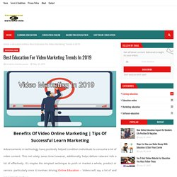 Best Education For Video Marketing Trends In 2019