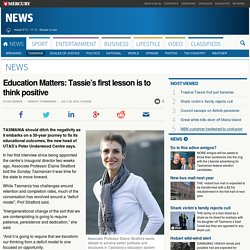 Education Matters: Tassie's first lesson is to think positive