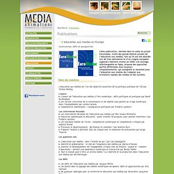L'éducation aux médias en Europe : - Média Animation asbl - Eduquer, communiquer: dans quel sens?