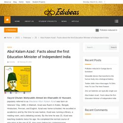 Abul Kalam Azad : Facts about the first Education Minister of Independent India -