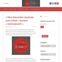 «Mon éducation musicale avec l'iPad» devient «edmusipad.fr»