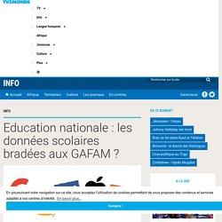 Education nationale : les données scolaires bradées aux GAFAM ?