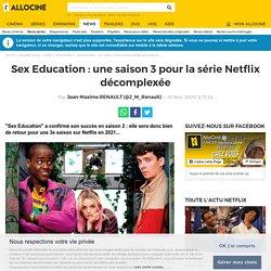 Sex Education : une saison 3 pour la série Netflix décomplexée - News Séries à la TV
