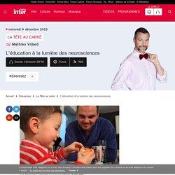 L'éducation à la lumière des neurosciences du 09 décembre 2015 - France Inter