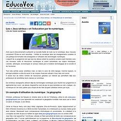Les « Jeux sérieux » et l'éducation par le numérique.