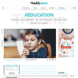 #Éducation : Tableau ou tablette: le numérique à l'école doit revoir sa copie - Maddyness