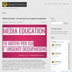 Media Education: 10 motivi per cui è urgente occuparsene