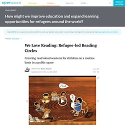 How might we improve education and expand learning opportunities for refugees around the world? - We Love Reading: Refugee-led Reading Circles