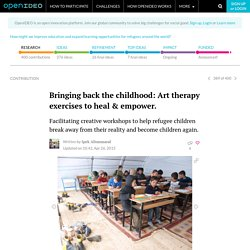How might we improve education and expand learning opportunities for refugees around the world? - Bringing back the childhood: Art therapy exercises to heal & empower.