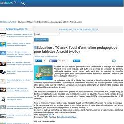 Education : TClass+, l'outil d'animation pédagogique pour tablettes Android (vidéo)
