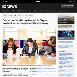 Canberra education system set for 10-year overhaul in move to 'personalised learning'