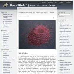 """Education physique """"et"""" sport, par Thierry Tribalat"""