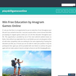 Win Free Education by Anagram Games Online – playskillgamesonline