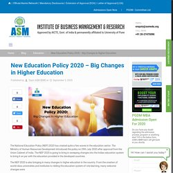 New Education Policy 2020 - Big Changes in Higher Education - ASM IBMR
