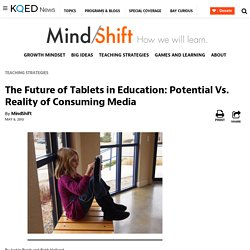 The Future of Tablets in Education: Potential Vs. Reality of Consuming Media