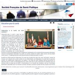 SFSP-Dossiers documentaires - Education pour la santé