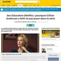 Sex Education (Netflix) : pourquoi Gillian Anderson a failli ne pas jouer dans la série - News Séries à la TV