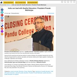 India can lead with Quality Education: President Pranab Mukherjee