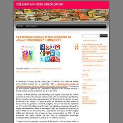 L'éducation aux médias à l'école primaire » Les réseaux sociaux et leur utilisation en classe: POURQUOI? COMMENT?