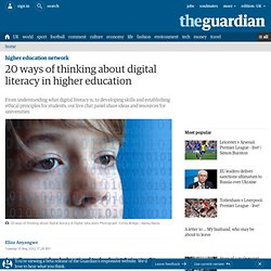 20 ways of thinking about digital literacy in higher education | Higher Education Network | Guardian Professional