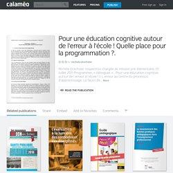 Pr une éducation cognitive autour de l'erreur à l'école ! Quelle place pour la programmation ?