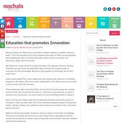 Education that promotes Innovation - Nischal's Blog