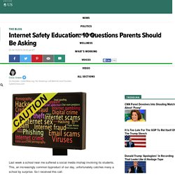 Internet Safety Education: 10 Questions Parents Should Be Asking