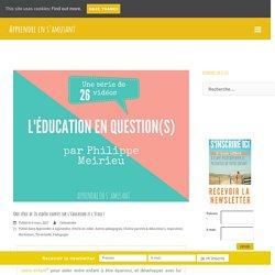 L'éducation en 26 questions, une série vidéo à voir !