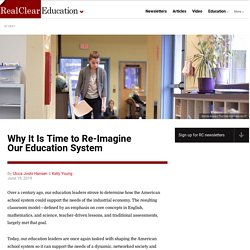 Why It Is Time to Re-Imagine Our Education System