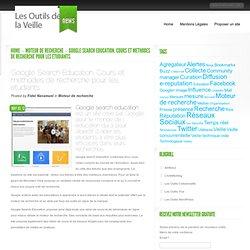 Google Search Education. Cours et methodes de recherche pour les etudiants