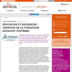 Education et recherche : création de la fondation Dassault Systèmes