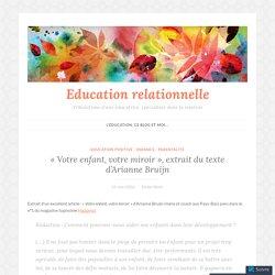 «Votre enfant, votre miroir», extrait du texte d'Arianne Bruijn – Education relationnelle