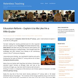 Education Reform – Explain it to Me Like I'm a Fifth Grader « Relentless Teaching