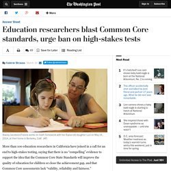 Education researchers blast Common Core standards, urge ban on high-stakes tests