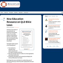 New Education Resource on QLD Bikie Laws - Rule of Law Institute