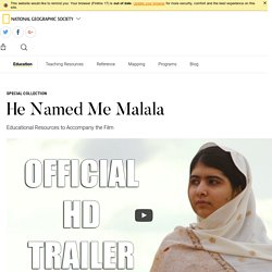 He Named Me Malala: Education Resources - National Geographic Society