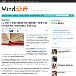 10 Open Education Resources You May Not Know About (But Should) | MindShift - StumbleUpon