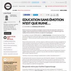 Education sans émotion n'est que ruine…