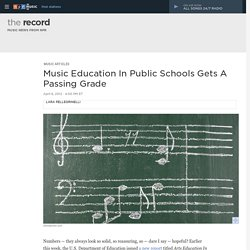 Music Education In Public Schools Gets A Passing Grade : The Record