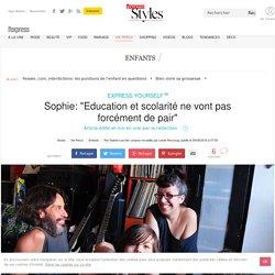 """Sophie: """"Education et scolarité ne vont pas forcément de pair"""" - L'Express Styles"""