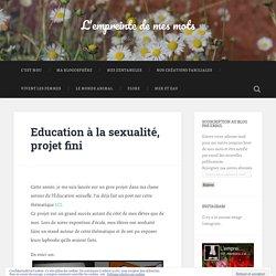 Education à la sexualité, projet fini – L'empreinte de mes mots