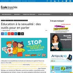Éducation à la sexualité : des outils pour en parler
